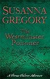 Susanna Gregory The Westminster Poisoner: 4 (Exploits of Thomas Chaloner)