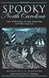 img - for Spooky North Carolina: Tales of Hauntings, Strange Happenings, and Other Local Lore book / textbook / text book