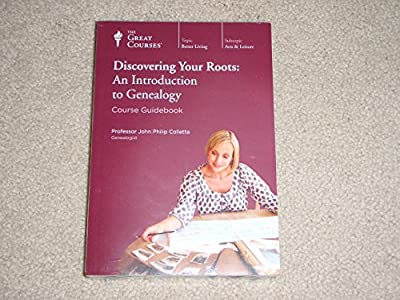 Discovering Your Roots: An Introduction to Genealogy (Great Courses) (Teaching Company) Course No. 9394
