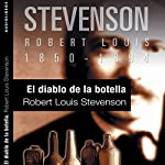 El diablo de la botella [The Bottle Imp] | Robert Louis Stevenson