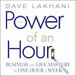 The Power of an Hour | Dave Lakhani