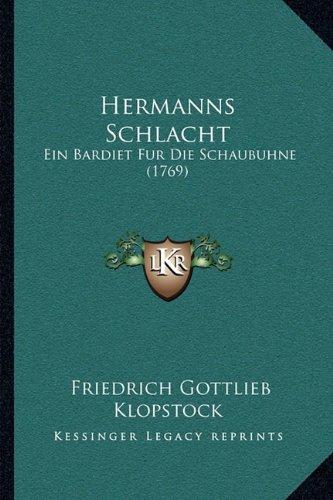 Hermanns Schlacht: Ein Bardiet Fur Die Schaubuhne (1769)