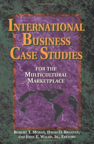 International Business Case Studies For the Multicultural Marketplace (Managing Cultural Differences)