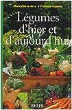 echange, troc Marie-Pierre Arvy, François Gallouin - Légumes d'hier et d'aujourd'hui