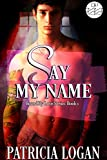 Say My Name: Bound By Love Book 1