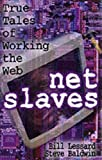 img - for NetSlaves: True Tales of Working the Web by Bill Lessard (2000-10-01) book / textbook / text book