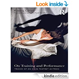 On Training: Traces of an Odin Teatret Actress: Traces of an Odin Teatret Actress