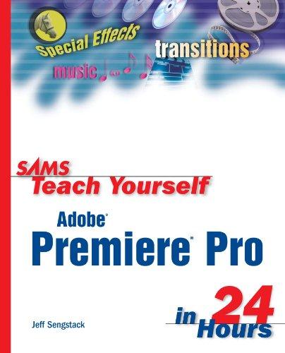 Sams Teach Yourself Adobe Premiere Pro in 24 Hours