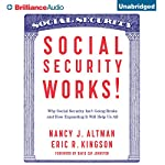 Social Security Works!: Why Social Security Isn't Going Broke and How Expanding It Will Help Us All | Nancy Altman,Eric Kingson,David Cay Johnston - Foreword