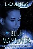 Blue Maneuver-Urban SciFi/Fantasy (Extraterrestrial security program Book 1)