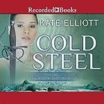 Cold Steel: The Spiritwalker Trilogy, Book 3 | Kate Elliott