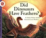 Did Dinosaurs Have Feathers? (Let's-Read-and-Find-Out Science 2) (0064452182) by Zoehfeld, Kathleen Weidner