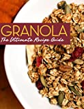 Granola! The Ultimate Recipe Guide