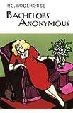 Bachelors Anonymous (Everyman's Library P G WODEHOUSE)