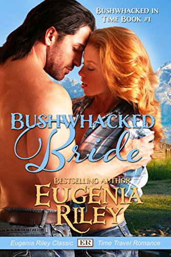 Image of BUSHWHACKED BRIDE (Bushwhacked in Time Book 1)