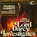 Lord Darcy Investigates: Lord Darcy, Book 3 (       UNABRIDGED) by Randall Garrett Narrated by Victor Villar-Hauser