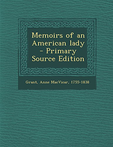 Memoirs of an American Lady - Primary Source Edition