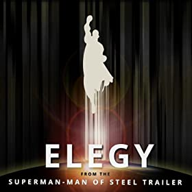 Elegy: From Superman - Man Of Steel (Film Trailer: Full length version)