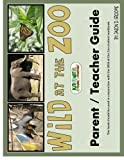 img - for Wild at the Zoo Parent/Teacher Guide book / textbook / text book