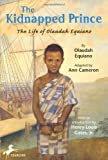 The Kidnapped Prince: The Life of Olaudah Equiano (0375803467) by Cameron, Ann
