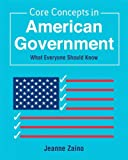 Core Concepts in American Government: What Everyone Should Know