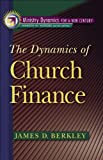 img - for Dynamics of Church Finance, The (Ministry Dynamics for a New Century) book / textbook / text book