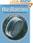Diatoms: Biology and Morphology of th...