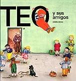 Teo y Sus Amigos (Teo Descubre el Mundo) (Spanish Edition)
