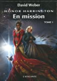 Honor Harrington, Tome 12 : En mission : Tome 1