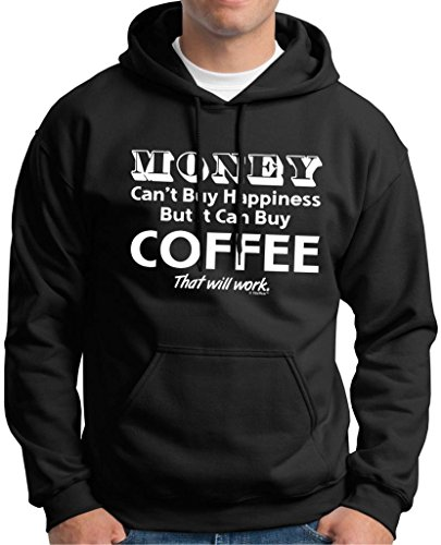 Money Can'T Buy Happiness But It Can Buy Coffee Premium Hoodie Sweatshirt Large Black