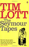 Tim Lott The Seymour Tapes