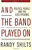 img - for And the Band Played On: Politics, People, and the AIDS Epidemic, 20th-Anniversary Edition [Paperback] book / textbook / text book