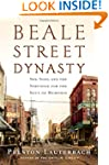 Beale Street Dynasty: Sex, Song, and...