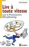 Lire � toute vitesse - avec la Photolecture (PhotoReading) par Scheele