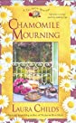 Chamomile Mourning (A Tea Shop Mystery) [Hardcover]