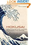 Hokusai: Mountains and Water, Flowers...