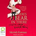 There's a Bear in There: (and He Wants Swedish) | Merridy Eastman