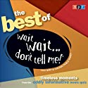 Best of Wait Wait . . . Don't Tell Me! Radio/TV Program  Narrated by Peter Sagal, Carl Kasell
