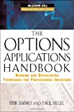 The Options Applications Handbook: Hedging and Speculating Techniques for Professional Investors (McGraw-Hill Financial Education Series)