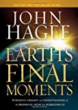 img - for Earth's Final Moments: Powerful Insight and Understanding of the Prophetic Signs that Surround Us book / textbook / text book