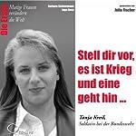 Stell dir vor, es ist Krieg und eine geht hin: Tanja Kreil (Mutige Frauen verändern die Welt) | Barbara Sichtermann,Ingo Rose