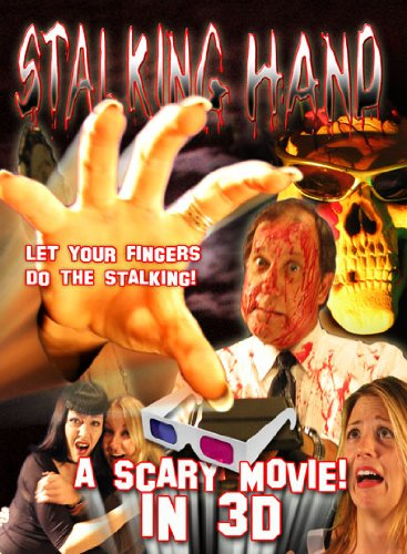 Stalking Hand: A Scary Movie In 3-D