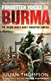 img - for Forgotten Voices of Burma: The Second World War's Forgotten Conflict book / textbook / text book