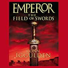 EMPEROR: The Field of Swords, Book 3 (Unabridged) Audiobook by Conn Iggulden Narrated by Paul Blake