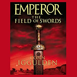 EMPEROR: The Field of Swords, Book 3 (Unabridged) Audiobook