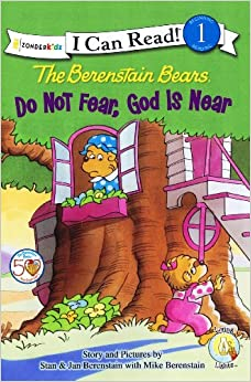 Download book The Berenstain Bears, Do Not Fear, God Is Near (I Can Read! / Berenstain Bears / Living Lights)