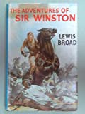 img - for The Adventures of Sir Winston. The career of the great Churchill presented as an adventure story book / textbook / text book