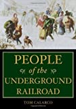 img - for People of the Underground Railroad: A Biographical Dictionary by Tom Calarco (2008-09-30) book / textbook / text book