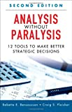 img - for Analysis Without Paralysis: 12 Tools to Make Better Strategic Decisions (2nd Edition) 2nd (second) by Bensoussan, Babette E., Fleisher, Craig S. (2012) Hardcover book / textbook / text book