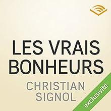 Les vrais bonheurs | Livre audio Auteur(s) : Christian Signol Narrateur(s) : Vania Vilers